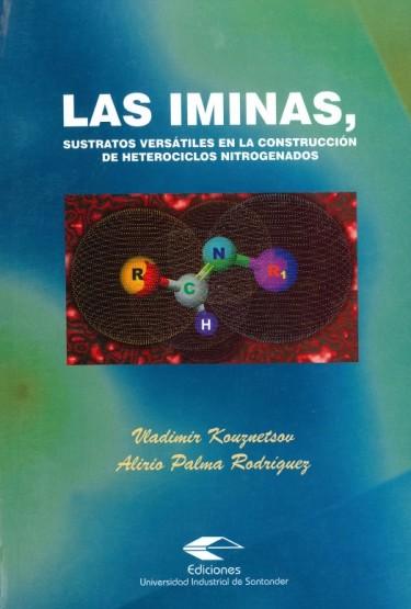 Las Iminas, sustratos versátiles en la construcción de heterociclos nitrogenados
