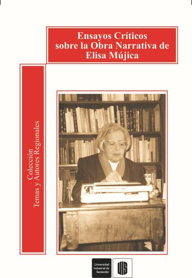 Ensayos críticos sobre la obra narrativa de Elisa Mújica