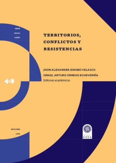 Territorios, conflictos y resistencias