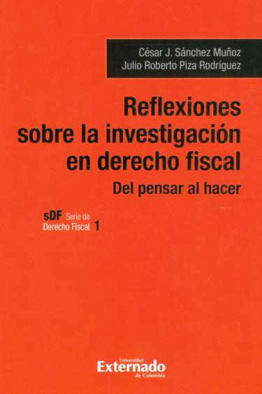 Reflexiones Sobre La Investigación En Derecho Fiscal