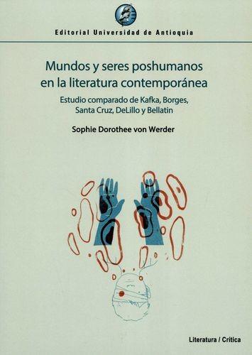 Mundos Y Seres Poshumanos En La Literatura Contemporánea