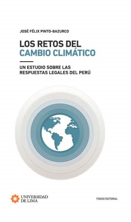 Los retos del cambio climático: un estudio sobre las respuestas legales del Perú