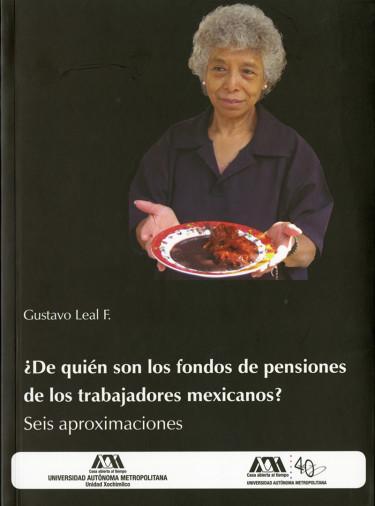 ¿De quién son los fondos de pensiones de los trabajadores mexicanos?