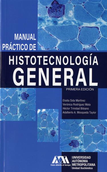 Manual práctico de histotecnología general