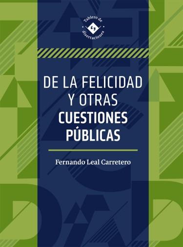 De la felicidad y otras cuestiones públicas