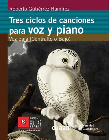 Tres ciclos de canciones para voz y piano. Voz baja (Contralto o Bajo)