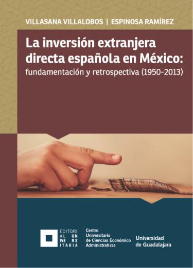 La inversión extranjera directa española en México: fundamentación y retrospectiva (1950-2013)
