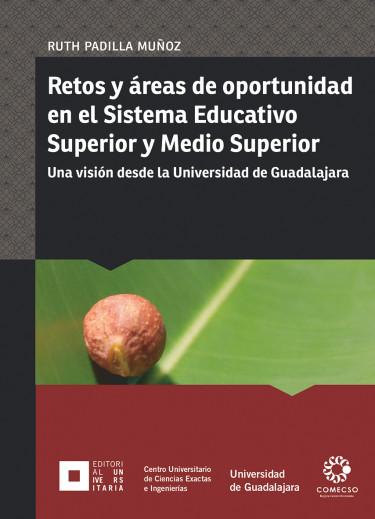 Retos y áreas de oportunidad en el Sistema Educativo Medio Superior y Superior