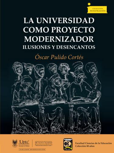 La universidad como proyecto modernizador