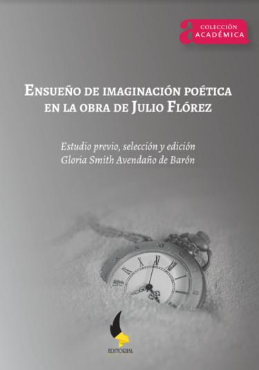 Ensueño de imaginación poética en la obra de Julio Flórez