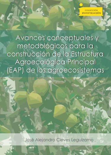 Avances conceptuales y metodológicos para la construcción de la Estructura Agroecológica Principal (EAP) de los agroecosistemas