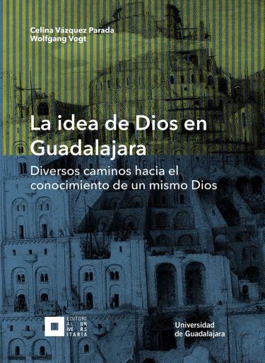 La idea de Dios en Guadalajara