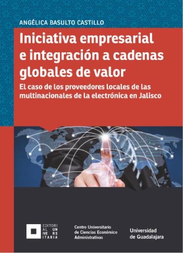 Iniciativa empresarial e integración a cadenas globales de valor