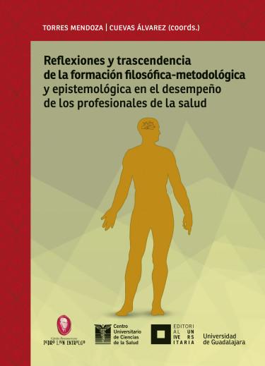 Reflexiones y trascendencia de la formación filosófico-metodológica y epistemológica en el desempeño de los profesionales de la salud