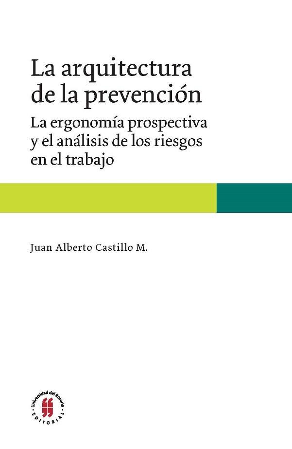 La arquitectura de la prevención. La ergonomía prospectiva y el análisis de los riesgos en el trabajo.