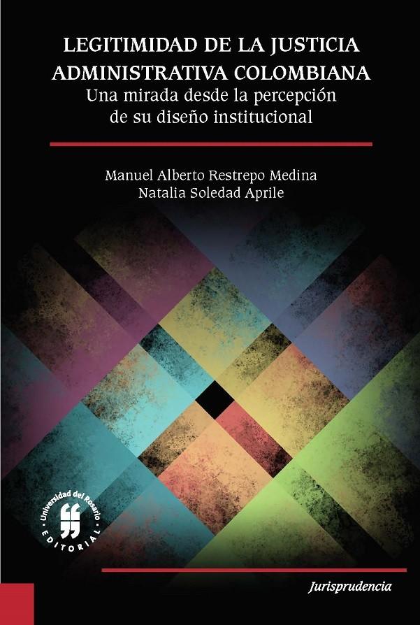 Legitimidad de la justicia administrativa colombiana. Una mirada desde la percepción de su diseño institucional