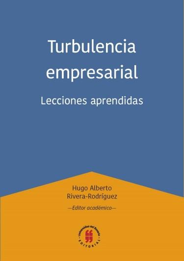 Turbulencia empresarial. Lecciones aprendidas