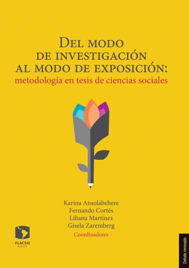 Del modo de investigación al modo de exposición: metodología en tesis de ciencias sociales