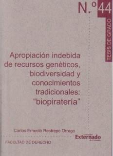 """Apropiación indebida de recursos genéticos, biodiversidad y conocimientos tradicionales: """"biopiratería"""""""