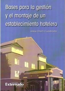 Bases para la gestión y el montaje de un establecimiento hotelero