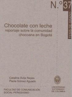 Chocolate con leche. Reportaje sobre la comunidad chocoana en Bogotá
