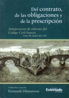 Del contrato, de las obligaciones y de la prescripción. Anteproyecto de reforma del Código Civil francés. Libro III, títulos III y XX