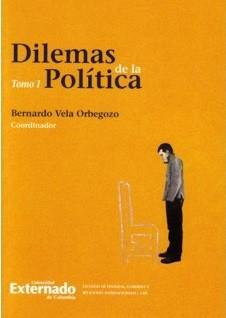 Dilemas de la política. Tomo I