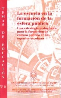 La escuela en la formación de la esfera pública. Una estrategia pedagógica para la formación de cultura política en los espacios escolares