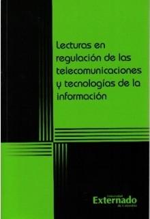 Lecturas en regulación de las telecomunicaciones y tecnologías de la información
