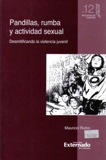 Pandillas, rumba y actividad sexual. Desmitificando la violencia juvenil