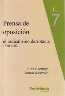 Prensa de oposición. El radicalismo derrotado. 1880-1902