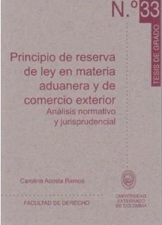 Principio de reserva de ley en materia aduanera y de comercio exterior. Análisis normativo y jurisprudencial