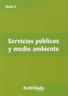 Servicios públicos y medio ambiente. Tomo I