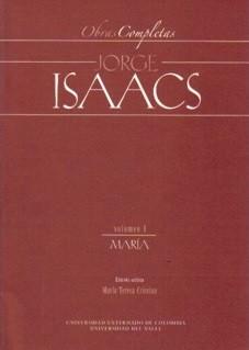 Obras completas Jorge Isaacs. Vol. I. María