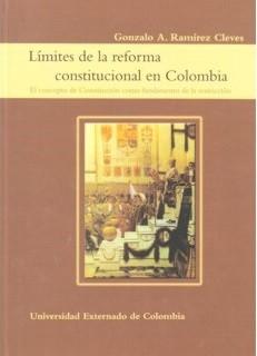 Límites de la reforma constitucional en Colombia. El concepto de Constitución como fundamento de la restricción