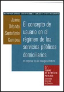 El concepto de usuario en el régimen de los servicios públicos domiciliarios