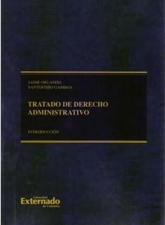 Tratado de Derecho Administrativo - Tomo I. Introducción - 3ra. Edición