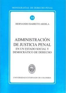 Administración de justicia penal. En un estado social y democrático de derecho