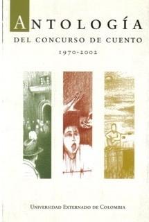 Antología del concurso de cuento (1970 - 2002)