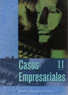 Casos Empresariales No. 2. II Serie