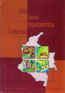 Crisis y futuro de los departamentos en Colombia