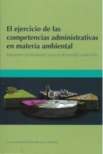 El ejercicio de las competencias administrativas en materia ambiental. Elemento fundamental para el desarrollo sostenible