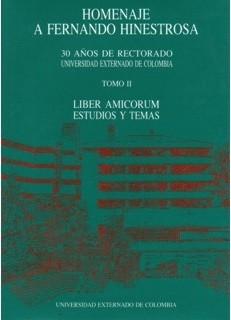 Liber Amicorum. Estudios y temas. Homenaje a Fernando Hinestrosa. Tomo II