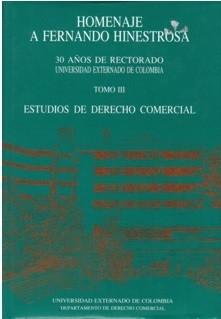 Estudios de Derecho Comercial. Homenaje a Fernando Hinestrosa. Tomo III
