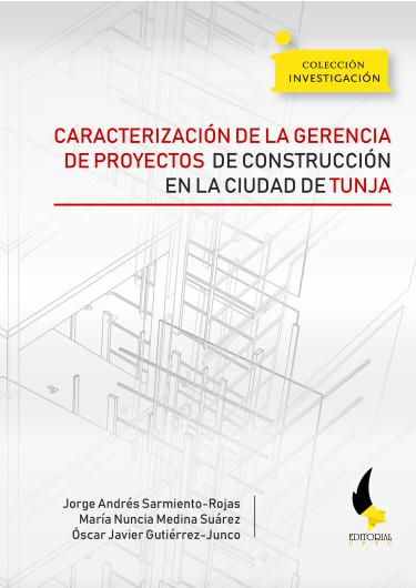 Portada de la publicación Caracterización de la gerencia de proyectos de construcción en la ciudad de Tunja