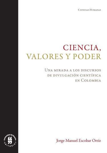 Ciencia, valores y poder. Una mirada a los discursos de divulgación científica en Colombia