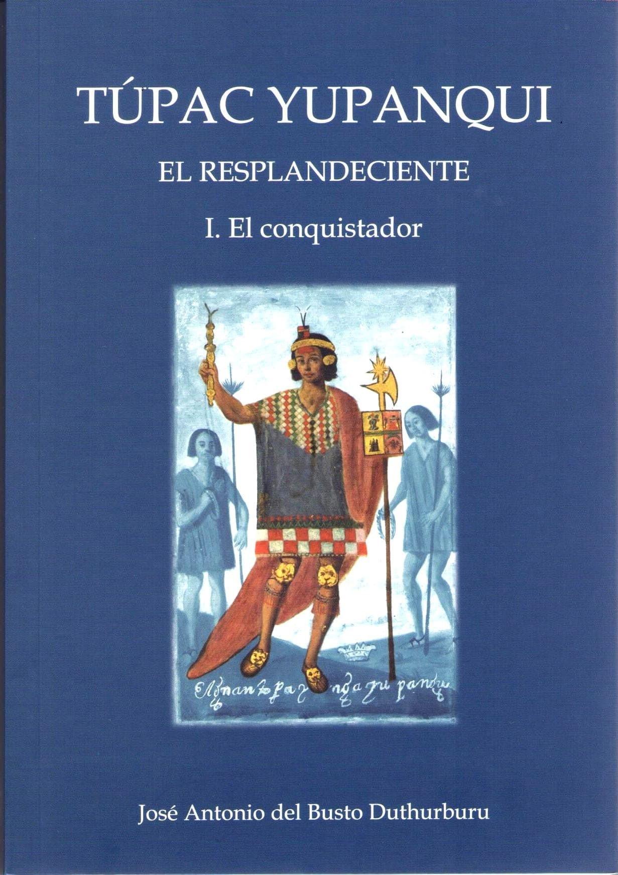 Túpac Yupanqui: El Resplandeciente