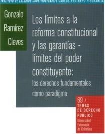 Los límites a la reforma constitucional y las garantías - límites del poder constituyente: los derechos fundamentales como paradigma