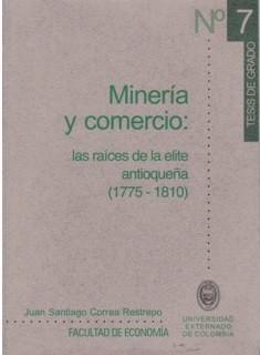 Minería y comercio: las raíces de la elite antioqueña (1775 - 1810)