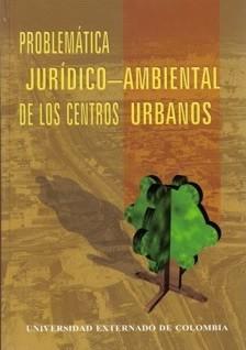Problemática jurídico - ambiental de los centros urbanos